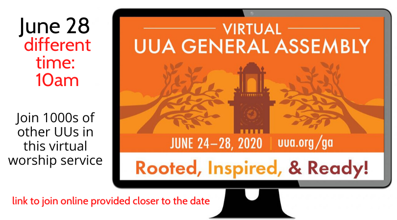 Virtual UUA General Assembly – Sunday, June 28, 2020 @ 10 AM (note different time)