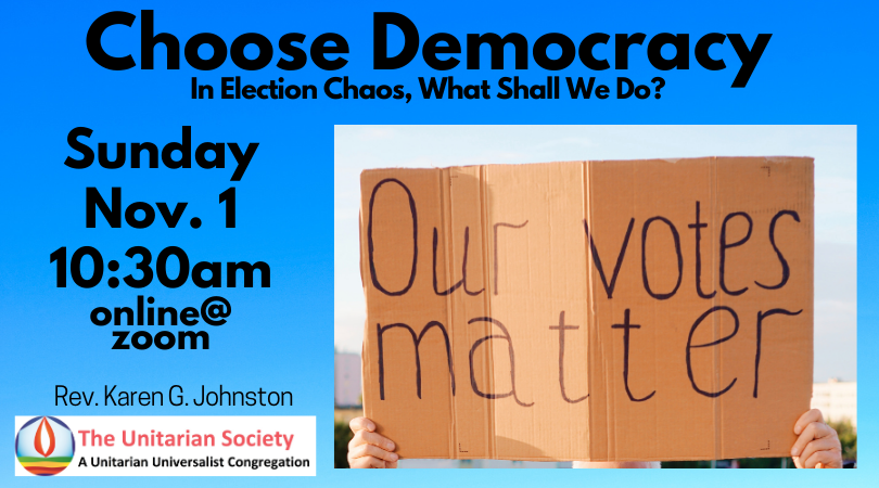 Sunday Service — November 1st, 2020 @10:30 AM — Choose Democracy