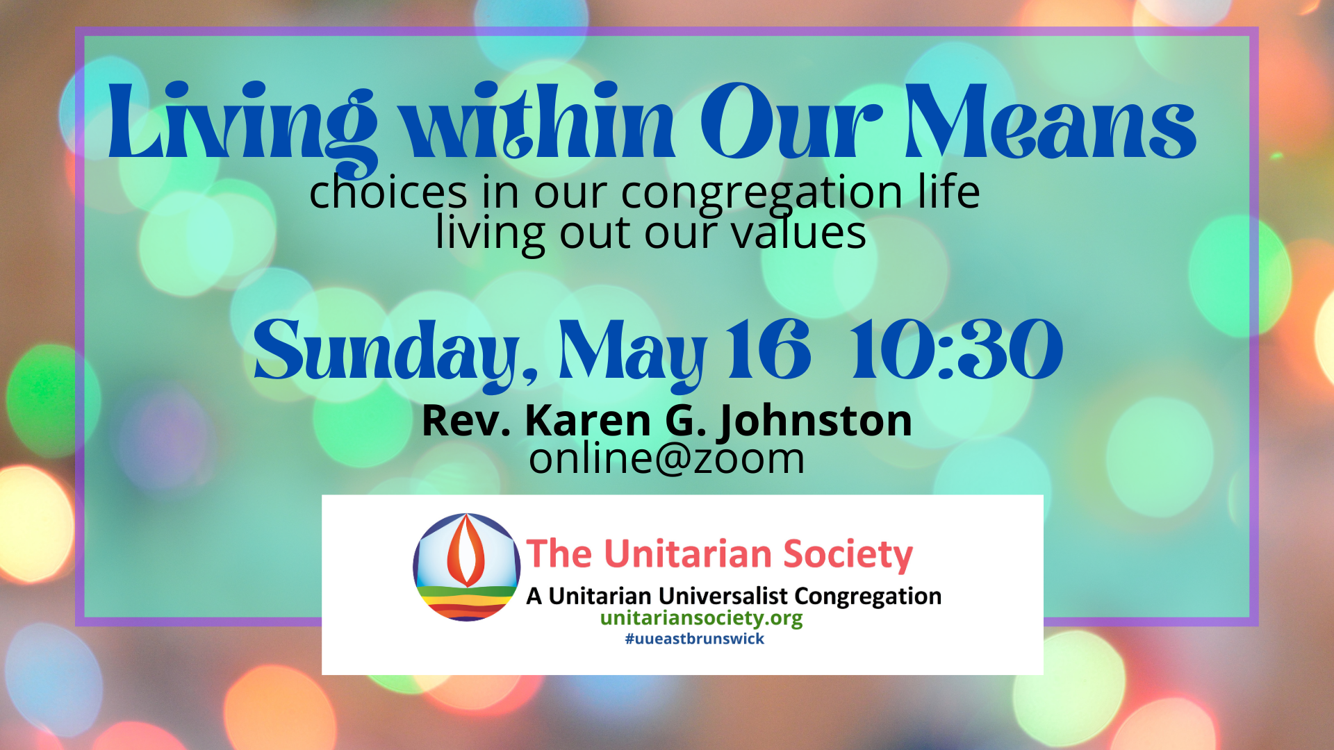 Sunday Service, May 16, 2021 @10:30AM — Living Within Our Means