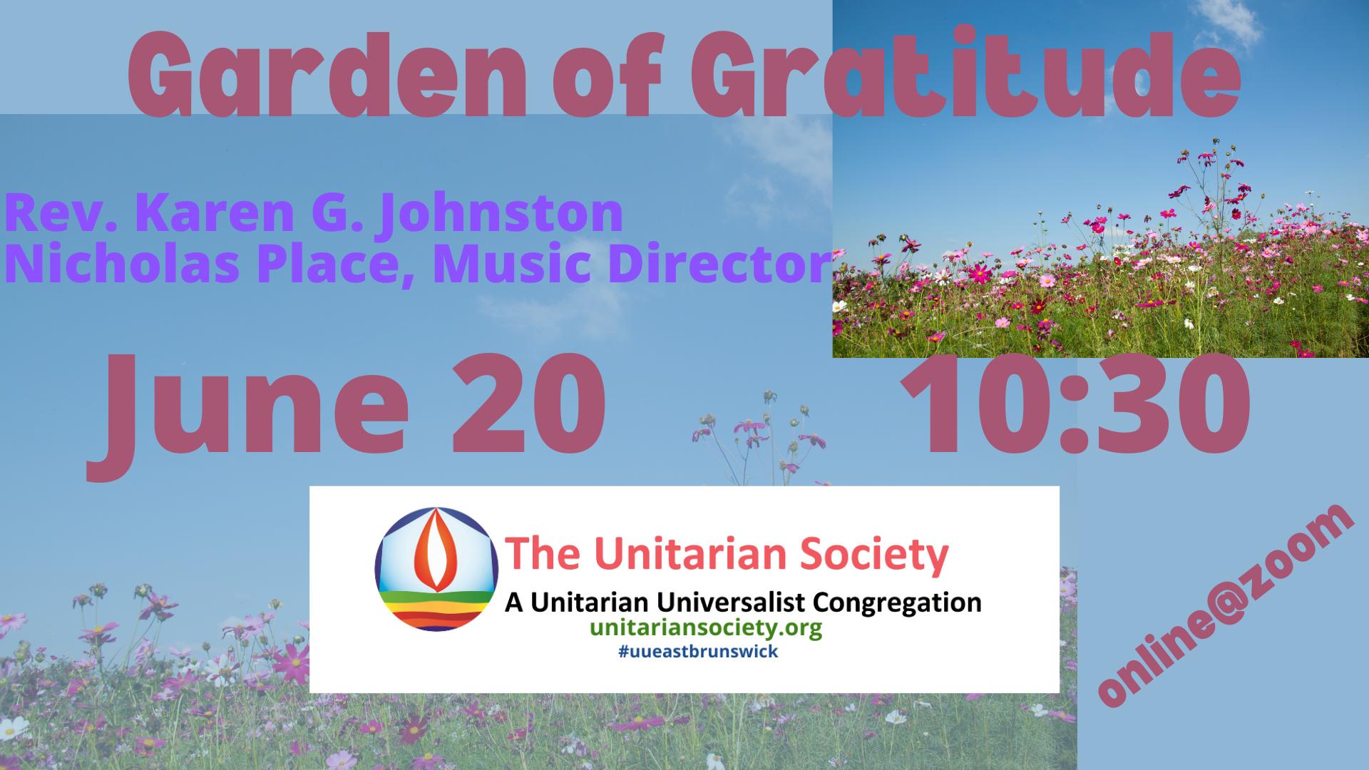 Sunday Service — June 20, 2021 @10:30 AM — A Garden of Gratitude